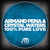 100% Pure Love (Remixes) by Armand Pena