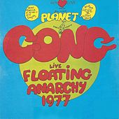 Play & Download Floating Anarchy (Live 1977) by Gong | Napster