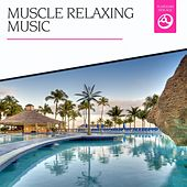 Play & Download Muscle Relaxing Music by Various Artists | Napster