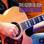 Play & Download The Good Ol' Boy George Jones by George Jones | Napster
