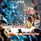 Encounter Worship Vol 1 by Lindell Cooley