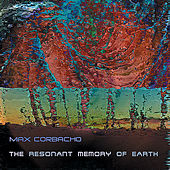 Play & Download The Resonant Memory of Earth by Max Corbacho | Napster