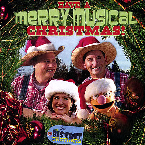 Play & Download Have a Merry Musical Christmas by The Biscuit Brothers | Napster