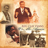Play & Download It's Me Again by Rev. Clay Evans | Napster