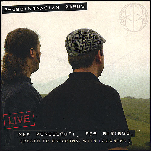 Play & Download Live: Nex Monoceroti, Per Risibus by Brobdingnagian Bards | Napster
