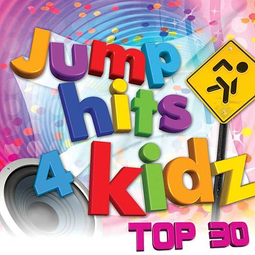 Play & Download Jumphits 4 Kidz Top 30 by Various Artists | Napster
