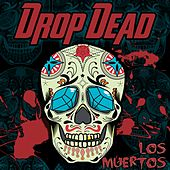 Play & Download los Muertos by Drop Dead | Napster