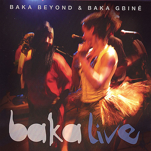 Play & Download Baka Live by Baka Beyond | Napster