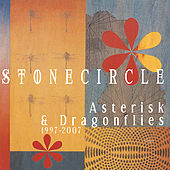 Play & Download Asterisk & Dragonflies: (1997-2007) by Stone Circle | Napster