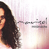 Play & Download Mirándote by Marisol | Napster