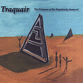 Play & Download The Purpose of the Hopelessly Immoral by Traquair | Napster
