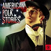 Play & Download American Folk Stories by Various Artists | Napster