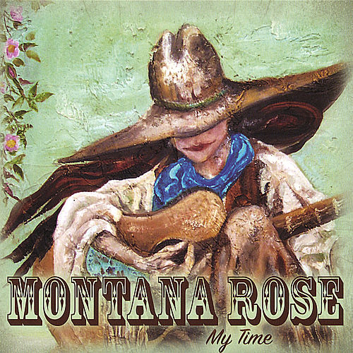 My Time by Montana Rose
