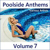 Play & Download Poolside Anthems, Vol. 7 by Various Artists | Napster