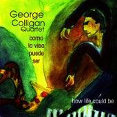 Play & Download Como La Vida Puede Ser by George Colligan | Napster