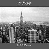 Play & Download Just a Dream (Remastered) by Indigo | Napster