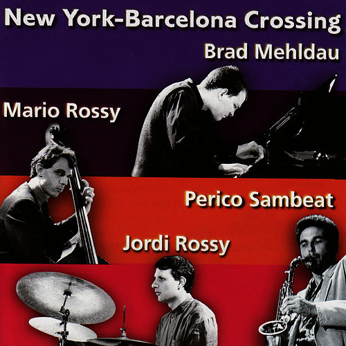 Play & Download New York -Barcelona Crossing by Brad Mehldau | Napster