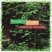 Play & Download Brazilian Rosewood by Freddie Bryant | Napster