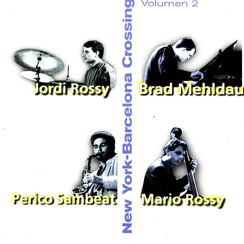 New York - Barcelona Crossing Volume 2 by Brad Mehldau