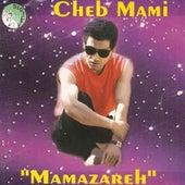 Play & Download Mamazareh by Cheb Mami | Napster