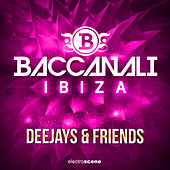 Baccanali Ibiza - Deejays & Friends by Various Artists