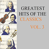 Greatest Hits Of The Classics Vol. 3 by Various Artists