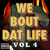 Play & Download We Bout Dat Life, Vol. 4 by Various Artists | Napster
