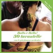 Ballo è bello ! 30 tarantelle con le più famose orchestre by Various Artists
