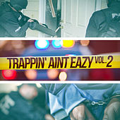 Play & Download Trappin' Aint Eazy, Vol. 2 by Various Artists | Napster