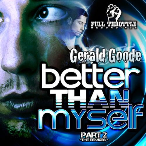 Better Than Myself - Remixes by Gerald Goode