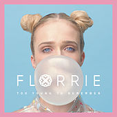 Play & Download Too Young to Remember by Florrie | Napster