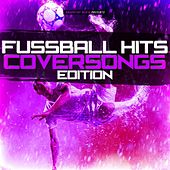 Fussball Hits - Coversongs Edition by Various Artists