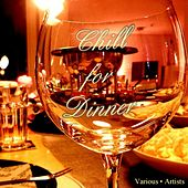 Chill for Dinner by Various Artists