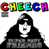 Super Best Friends by Cheech