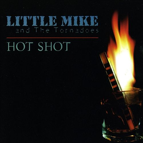 Play & Download Hot Shot by Little Mike & the Tornadoes | Napster