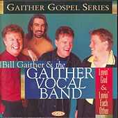 Play & Download Lovin' God & Lovin' Each Other by Bill & Gloria Gaither | Napster