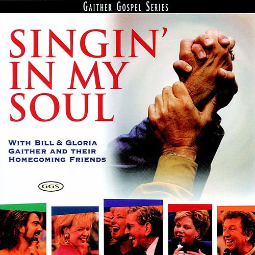 Play & Download Singin' In My Soul by Bill & Gloria Gaither | Napster
