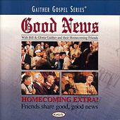 Play & Download Good News by Bill & Gloria Gaither | Napster