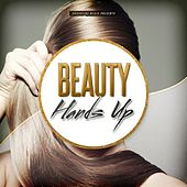 Beauty Hands Up by Various Artists