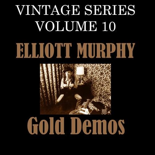 Play & Download Vintage Series, Vol. 10 (Gold Demos) by Elliott Murphy | Napster