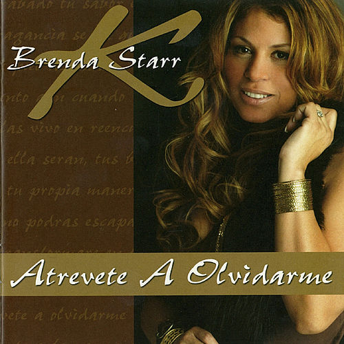 Play & Download Atrevete A Olvidarme by Brenda K. Starr | Napster