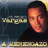 Play & Download A Merengazo by Sergio Vargas | Napster