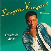 Play & Download Fraude De Amor by Sergio Vargas | Napster
