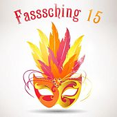 Play & Download Fasssching 15 by Various Artists | Napster
