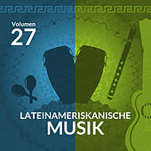 Lateinameriskanische Musik (Volume 27) by Various Artists