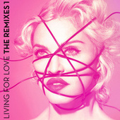 Living For Love (The Remixes 1) by Madonna
