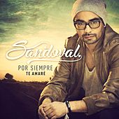 Play & Download Por siempre te amaré by Sandoval | Napster