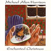 Enchanted Christmas Vol. 1 by Michael Allen Harrison