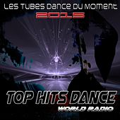 Top Hits Dance World Radio (Les tubes dance du moment 2015) by Various Artists