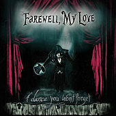 A Dance You Won't Forget - EP by Farewell, My Love